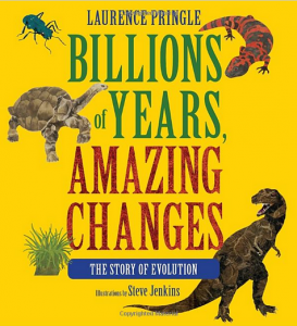 Billions of Years, Amazing Changes: The Story of Evolution Book Cover