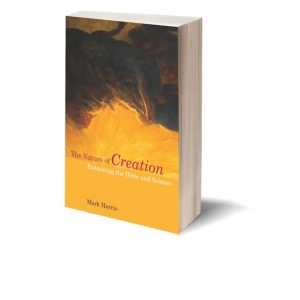 The Nature of Creation: Examining the Bible and Science Book Cover