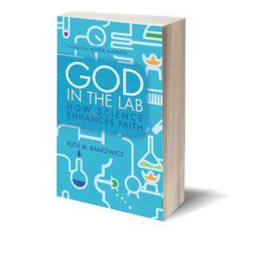God in the Lab: How Science Enhances Faith Book Cover