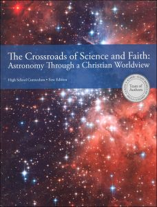 The Crossroads of Science and Faith: Astronomy Through a Christian Worldview Book Cover