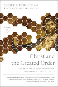 Christ and the Created Order: Perspectives from Theology, Philosophy, and Science Book Cover