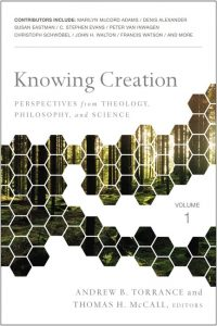 Knowing Creation: Perspectives from Theology, Philosophy, and Science Book Cover