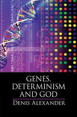 Genes, Determinism, and God