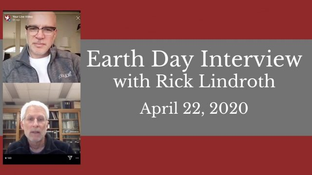 "Photo of IG Live with Jim Stump and Rick Lindroth with text that reads: ""Earth Day Interview with Rick Lindroth, April 22, 2020"""