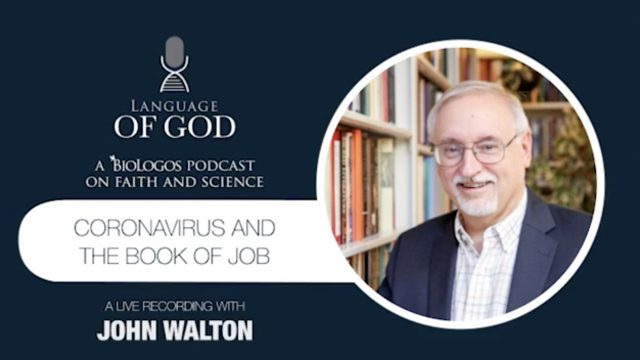 Title image that reads: Language of God, a BioLogos Podcast on faith and science. Coronavirus and the book of Job. A Live Recording with John Walton